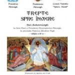"""Invitație – Seria convorbirilor duhovnicești """"TREPTE SPRE ÎNVIERE"""" la a treia ediție"""